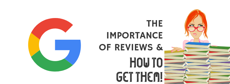 Google Reviews and How to Get Them